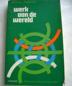 Prof. dr. Jan Tinbergen - Werk aan de Wereld